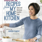 Christine Ha Recipes from My Home Kitchen cover WEB